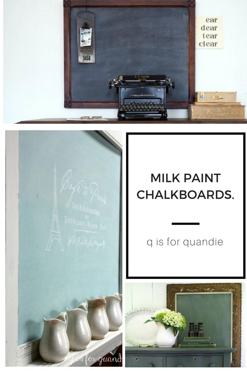 milk paint chalkboards. – q is for quandie
