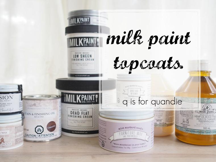 Milk Paint Topcoats Q Is For Quandie